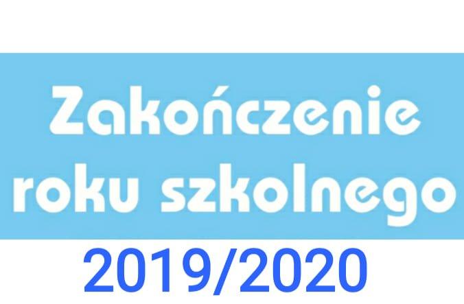 Informacja: Zakończenie roku szkolnego 2019/2020